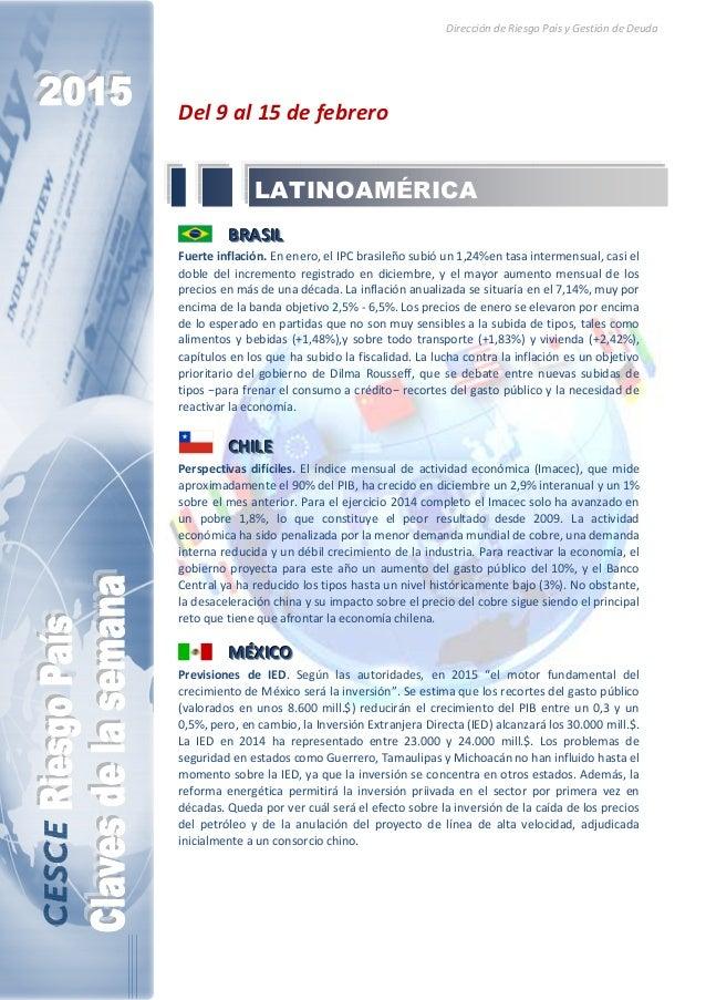 Dirección de Riesgo País y Gestión de Deuda Del 9 al 15 de febrero BBBRRRAAASSSIIILLL Fuerte inflación. En enero, el IPC b...