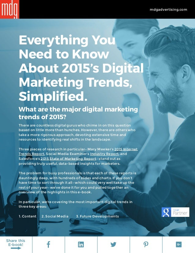 mdgadvertising.com Share this E-book! Everything You Need to Know About 2015's Digital Marketing Trends, Simplified. What ...