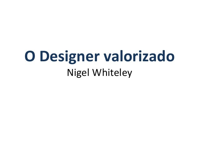 O Designer valorizado Nigel Whiteley