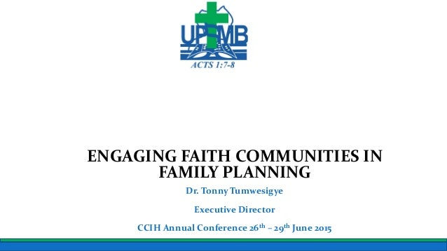 Uganda Protestant Medical Bureau ENGAGING FAITH COMMUNITIES IN FAMILY PLANNING Dr. Tonny Tumwesigye Executive Director CCI...