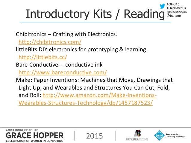 2015 #GHC15 #HackWithUs @staciehibino @banane Chibitronics – Crafting with Electronics. http://chibitronics.com/ littleBit...