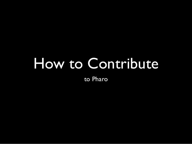 How to Contribute to Pharo