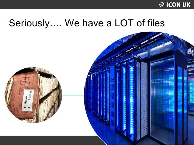 ICONUK 2015: Files, files everywhere! Do you know where your organisations documents are and can you say you control it when that auditor 'comes knocking'? Slide 3