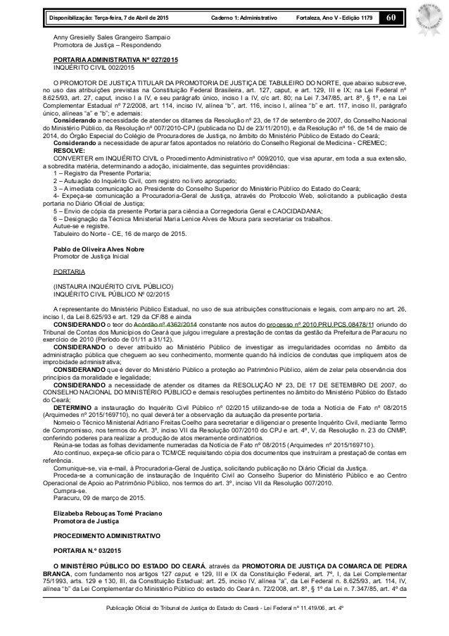 Publicação Oficial do Tribunal de Justiça do Estado do Ceará - Lei Federal nº 11.419/06, art. 4º 60Disponibilização: Terça...