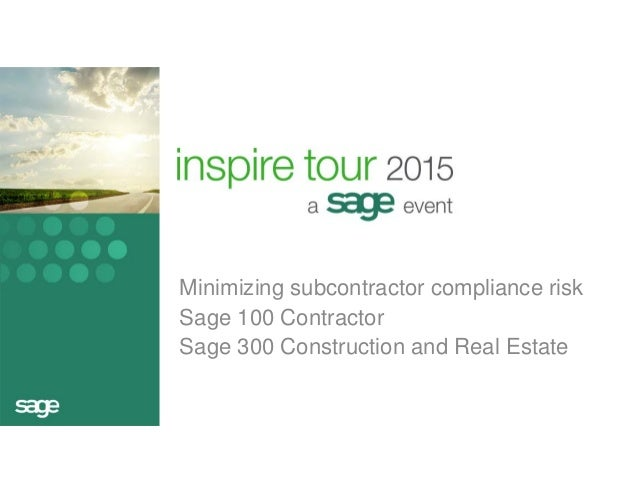 Minimizing subcontractor compliance risk  Sage 100 Contractor  Sage 300 Construction and Real Estate