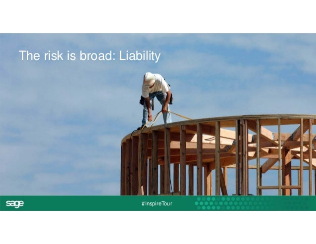 The risk is broad: Liability  #InspireTour