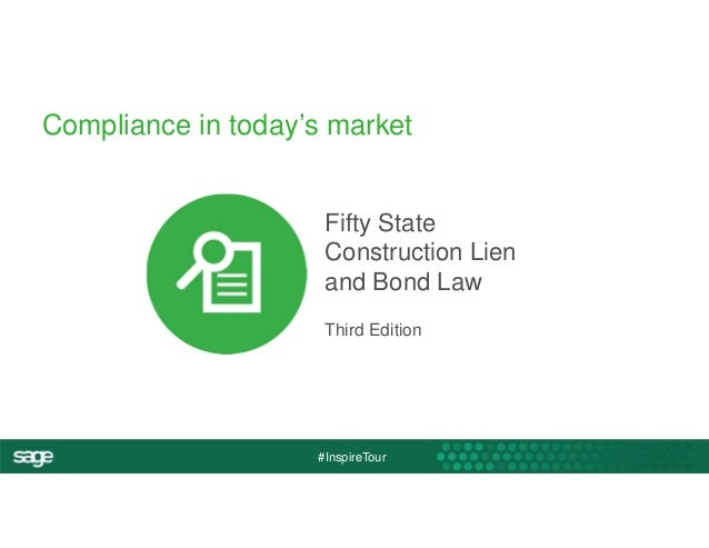 Compliance in today's market  Fifty State  Construction Lien  and Bond Law  Third Edition  #InspireTour