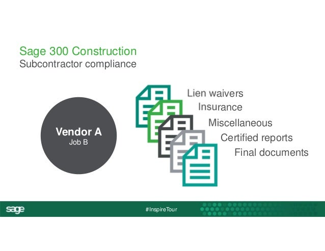 #InspireTour  Sage 300 Construction  Subcontractor compliance  Lien waivers  Insurance  Miscellaneous  Certified reports  ...