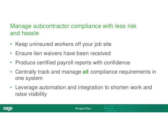 Manage subcontractor compliance with less risk  and hassle  • Keep uninsured workers off your job site  • Ensure lien waiv...