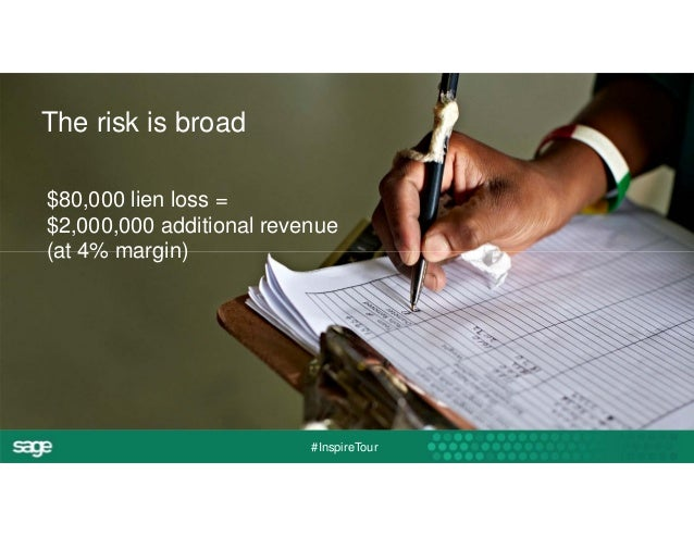 #InspireTour  The risk is broad  $80,000 lien loss =  $2,000,000 additional revenue  (at 4% margin)