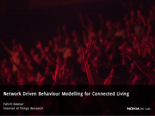 Fahim Kawsar Internet of Things Research Network Driven Behaviour Modelling for Connected Living