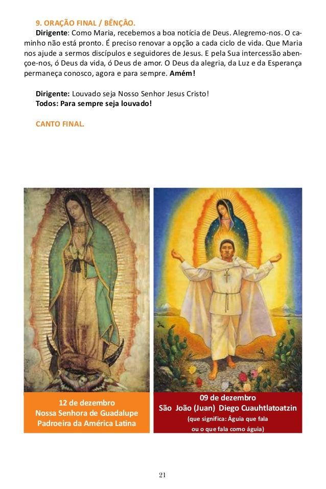 21 9. ORAÇÃO FINAL / BÊNÇÂO. Dirigente: Como Maria, recebemos a boa notícia de Deus. Alegremo-nos. O ca- minho não está pr...