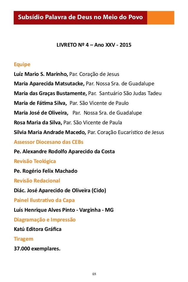 48 LIVRETO Nº 4 – Ano XXV - 2015 Equipe Luíz Mario S. Marinho, Par. Coração de Jesus Maria Aparecida Matsutacke, Par. Noss...