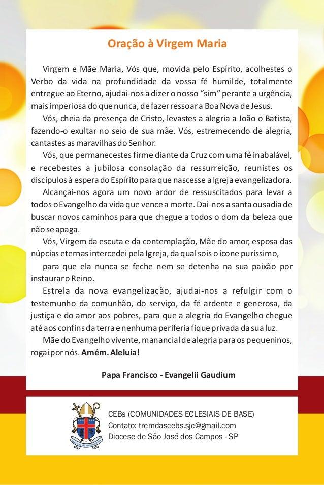 CEBs (COMUNIDADES ECLESIAIS DE BASE) Contato: tremdascebs.sjc@gmail.com Diocese de São José dos Campos - SP Oração à Virge...
