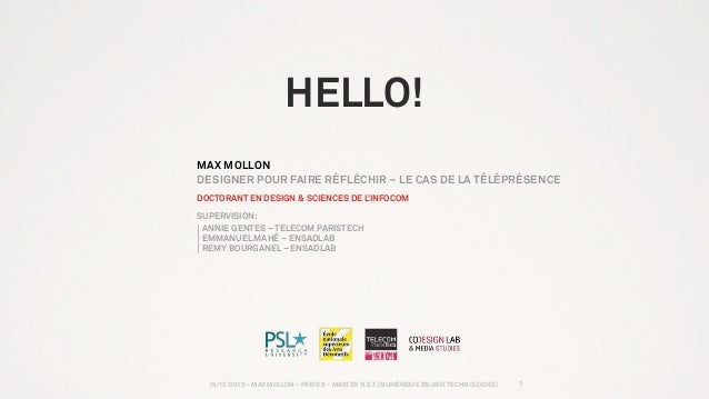 15/12/2015 – MAX MOLLON – PARIS 8 – MASTER N.E.T. (NUMÉRIQUE ENJEUX TECHNOLOGIES) HELLO! MAX MOLLON DESIGNER POUR FAIRE RÉ...