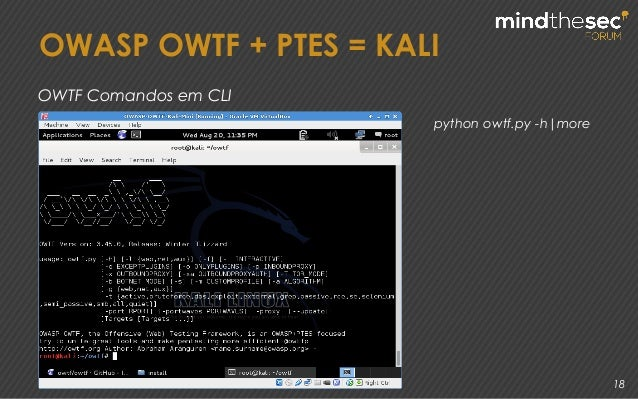18 python owtf.py -h|more OWASP OWTF + PTES = KALI OWTF Comandos em CLI