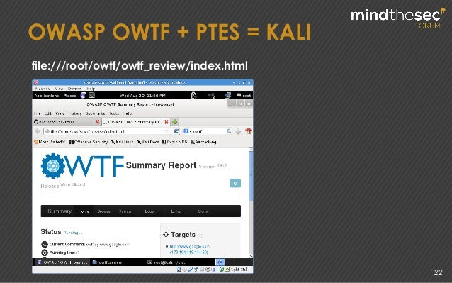22 file:///root/owtf/owtf_review/index.html OWASP OWTF + PTES = KALI