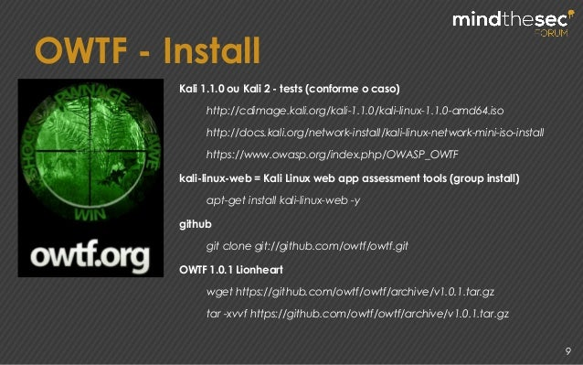 9 OWTF - Install Kali 1.1.0 ou Kali 2 - tests (conforme o caso) http://cdimage.kali.org/kali-1.1.0/kali-linux-1.1.0-amd64....