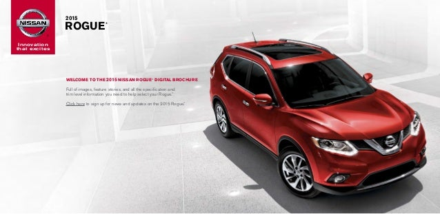 Innovation That Excites 2015 ROGUE® WELCOME TO THE 2015 NISSAN ROGUE®  DIGITAL BROCHURE ...