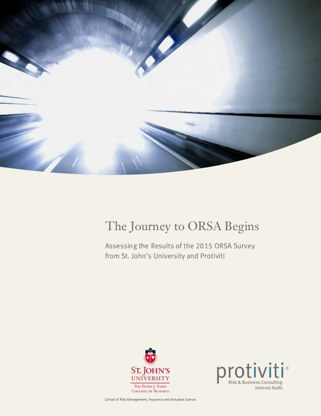 The Journey to ORSA Begins Assessing the Results of the 2015 ORSA Survey from St. John's University and Protiviti