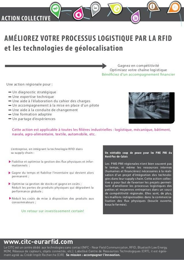 benchmarks, etc. AMÉLIOREZ VOTRE PROCESSUS LOGISTIQUE PAR LA RFID et les technologies de géolocalisation Gagnez en compéti...