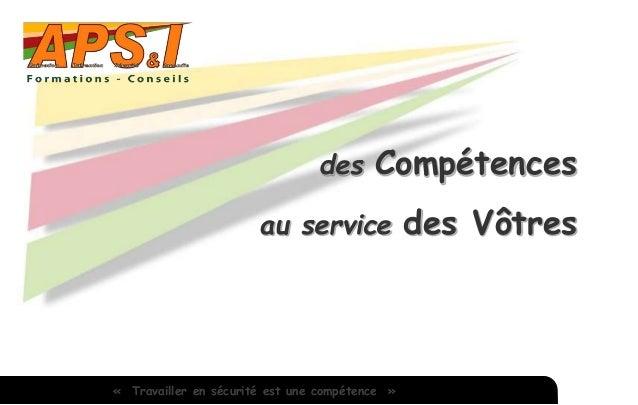 des Compétences au service des Vôtres « Travailler en sécurité est une compétence »