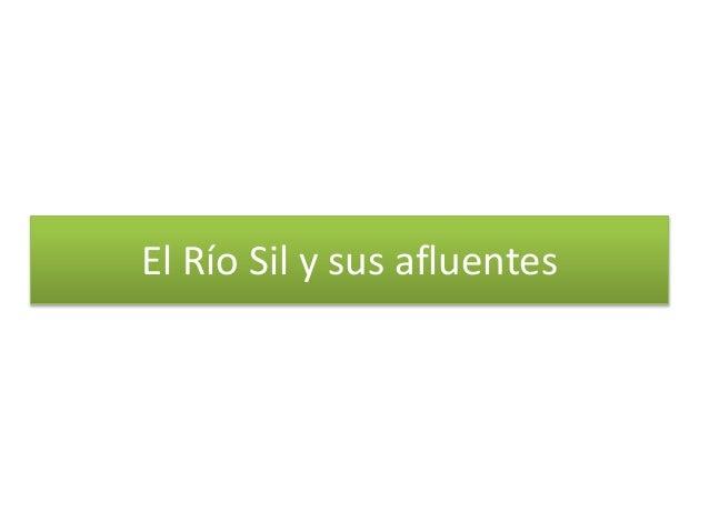El Río Sil y sus afluentes