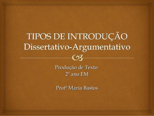 Produção de TextoProdução de Texto 2º ano EM2º ano EM Profª Maria BastosProfª Maria Bastos