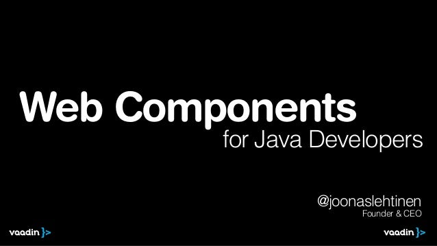 Web Components @joonaslehtinen Founder & CEO