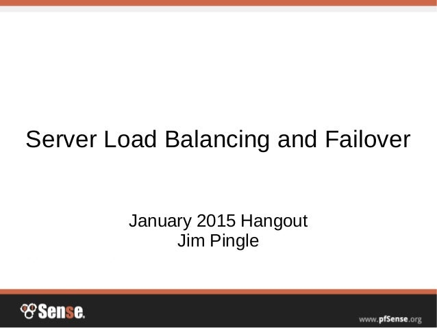 Server Load Balancing and Failover - pfSense Hangout January