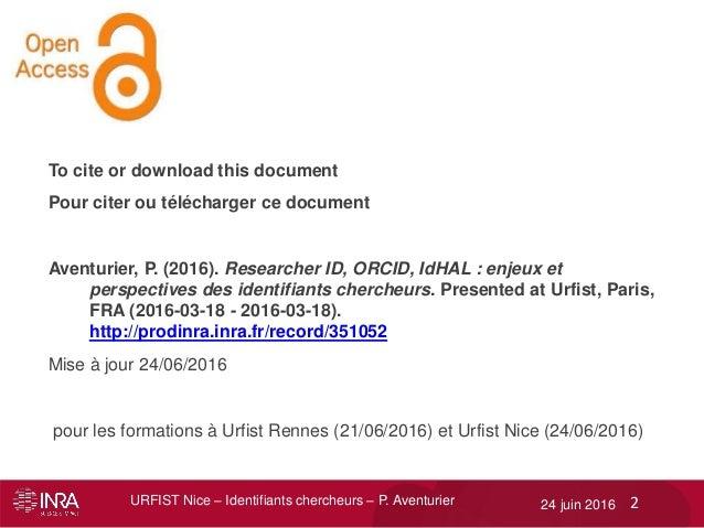 ResearcherID, ORCID, IdHAL : enjeux et perspectives  des identifiants chercheurs Slide 2