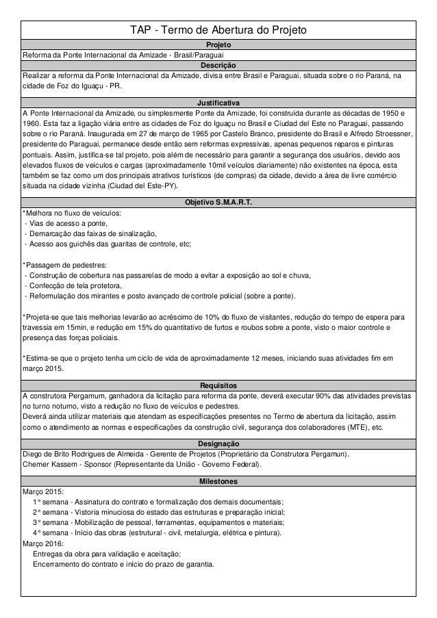 TAP - Termo de Abertura do Projeto Projeto Reforma da Ponte Internacional da Amizade - Brasil/Paraguai Descrição Realizar ...