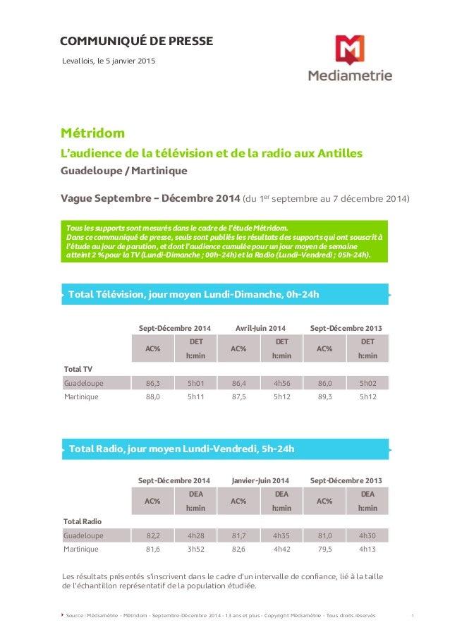 COMMUNIQUÉ DE PRESSE Levallois, le 5 janvier 2015 Source : Médiamétrie - Métridom - Septembre-Décembre 2014 - 13 ans et pl...