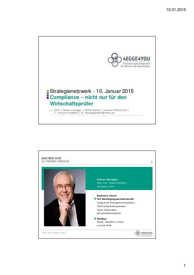 10.01.2015 1 Strategienetzwerk - 10. Januar 2015 Compliance – nicht nur für den Wirtschaftsprüfer  2015 │ Rainer Vieregge...