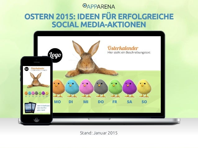 www.app-arena.com | +49 (0)221 – 292 04 40 | support@app-arena.com Stand: Januar 2015 OSTERN 2015: IDEEN FÜR ERFOLGREICHE ...