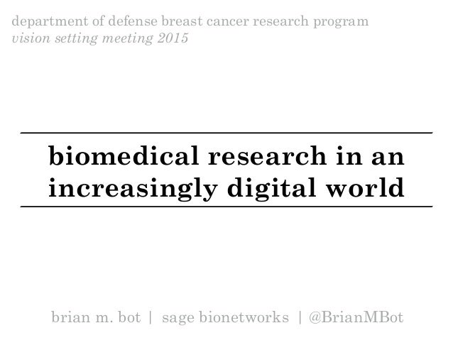 brian m. bot | sage bionetworks | @BrianMBot department of defense breast cancer research program vision setting meeting 2...