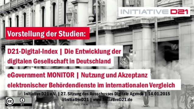Initiative D21 e.V. | 27. Sitzung des Ausschusses Digitale Agenda | 14.01.2015 @InitiativeD21 | www.InitiativeD21.de Foto:...