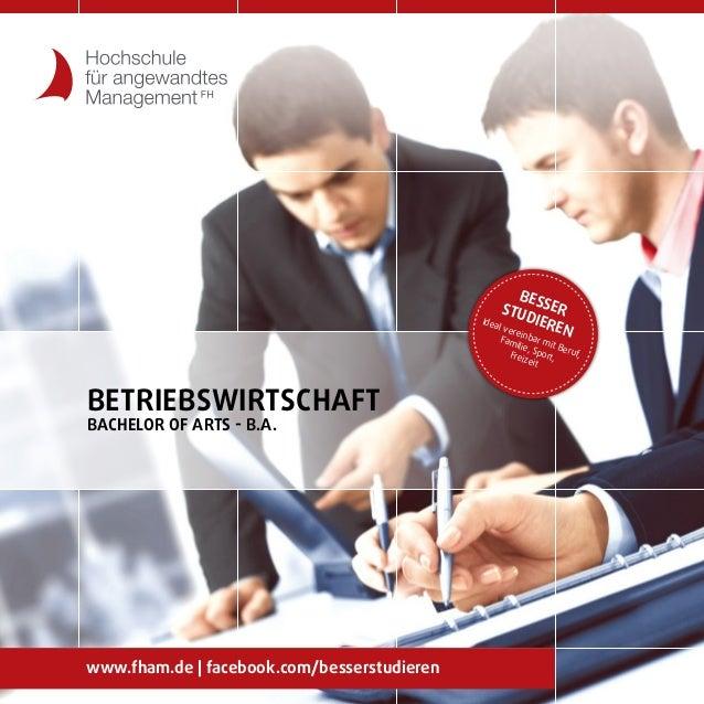 www.fham.de | facebook.com/besserstudieren BesserStudieren Ideal vereinbar mit Beruf, Familie, Sport,Freizeit Betriebswirt...