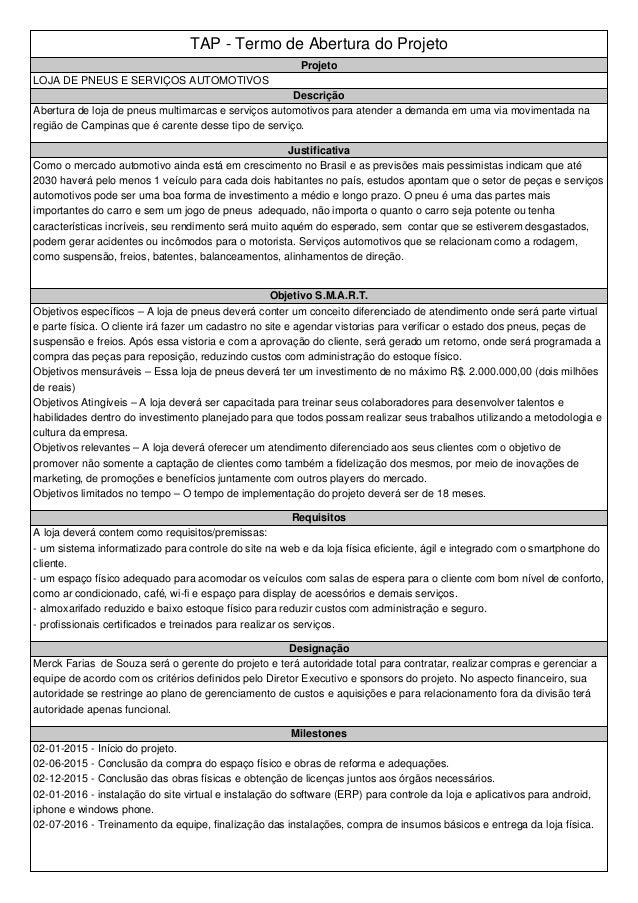TAP - Termo de Abertura do Projeto Projeto LOJA DE PNEUS E SERVIÇOS AUTOMOTIVOS Descrição Abertura de loja de pneus multim...