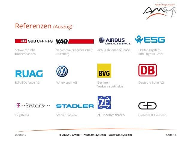 Referenzen (Auszug) 06/02/15 Seite 13 Schweizerische Bundesbahnen Verkehrsaktiengesellschaft Nürnberg Airbus Defence & Spa...