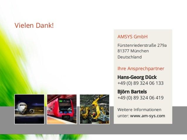AMSYS GmbH Fürstenriederstraße279a 81377 München Deutschland Ihre Ansprechpartner Hans-Georg Dück +49 (0) 89 324 06 133 B...