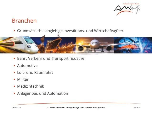 06/02/15 Seite 2 Branchen § Grundsätzlich: Langlebige Investitions- und Wirtschaftsgüter § Bahn, Verkehr und Transport...