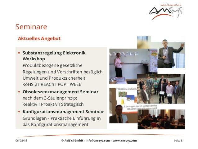 Seminare 06/02/15 Seite 8© AMSYS GmbH – info@am-sys.com – www.am-sys.com § Substanzregelung Elektronik Workshop Produktb...