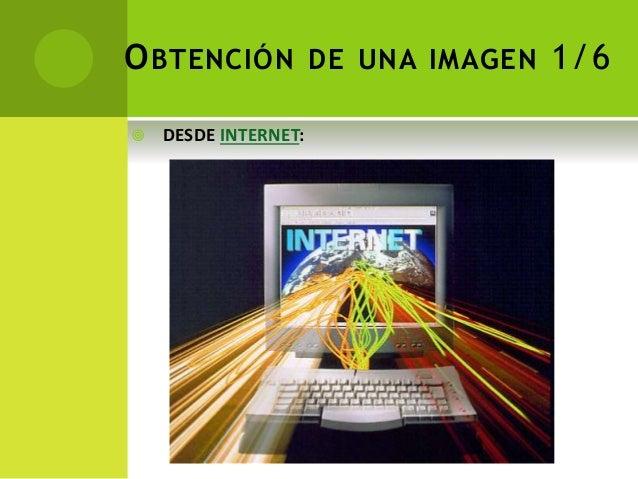OBTENCIÓN DE UNA IMAGEN 1/6  DESDE INTERNET: