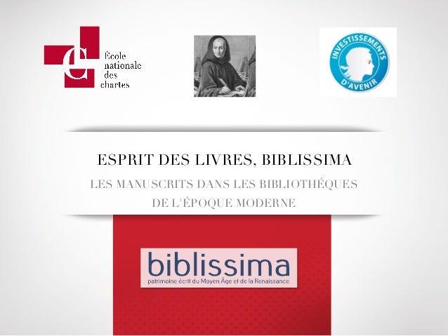 ESPRIT DES LIVRES, BIBLISSIMA LES MANUSCRITS DANS LES BIBLIOTHÉQUES DE L'ÉPOQUE MODERNE