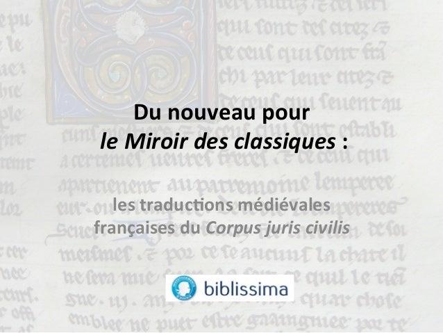 Du  nouveau  pour     le  Miroir  des  classiques  :        les  traduc1ons  médiévales   fran...