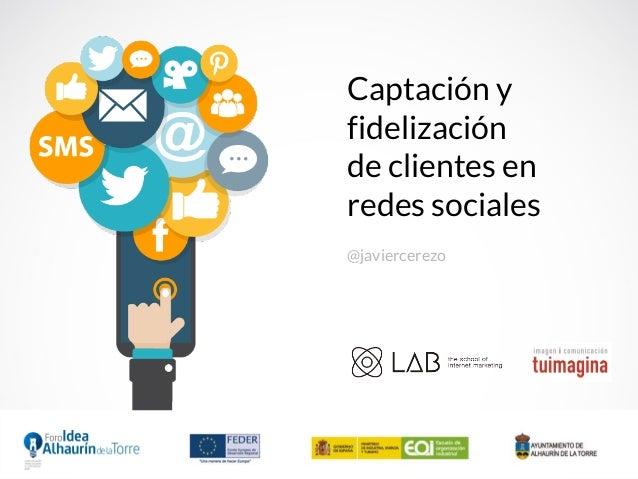 Captación Y Fidelización De Clientes En Redes Sociales