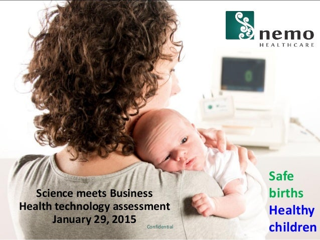 Science meets Business Health technology assessment January 29, 2015 Confidential Safe births Healthy children