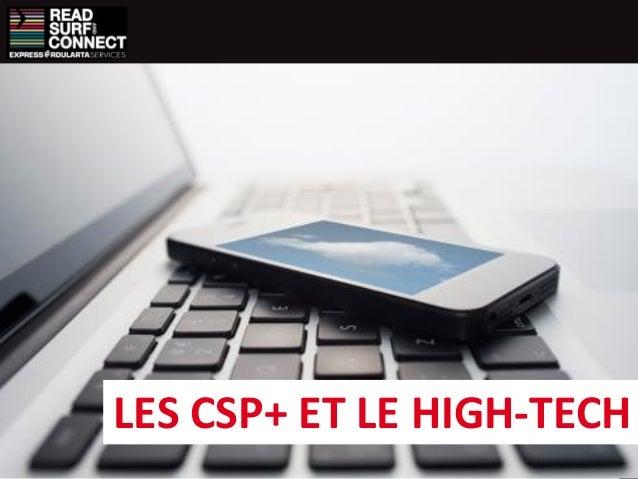 LES CSP+ ET LE HIGH-TECH