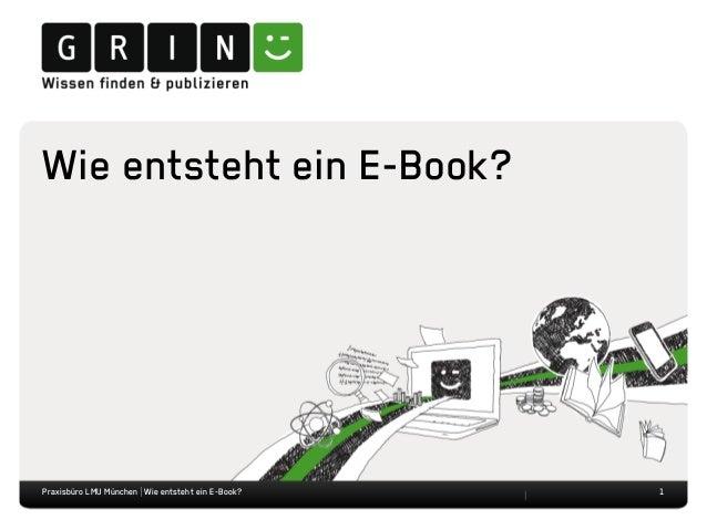 Wie entsteht ein E-Book? 1Praxisbüro LMU München | Wie entsteht ein E-Book?
